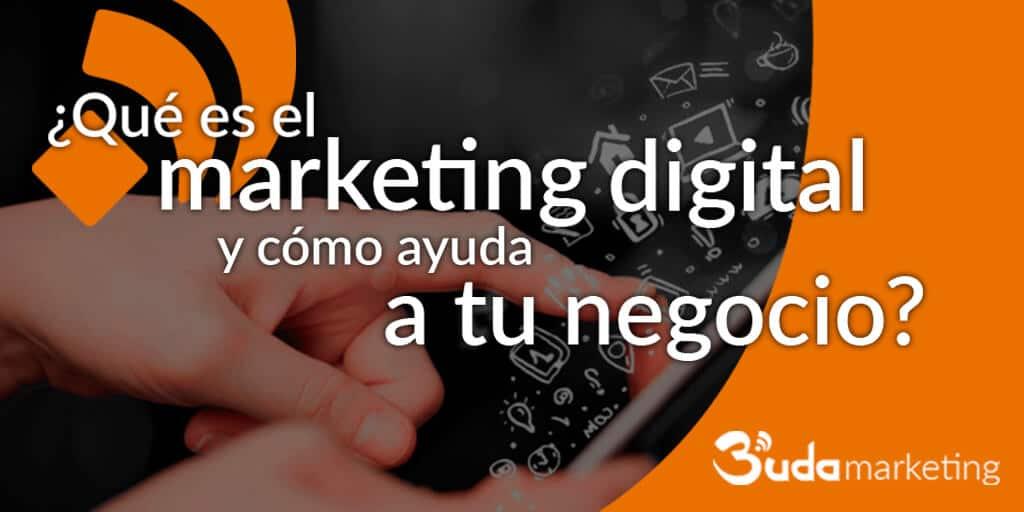 Qué es el marketing digital y como ayuda a tu negocio