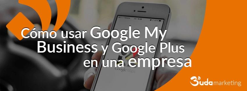 Cómo usar Google My Business y Google Plus en una empresa