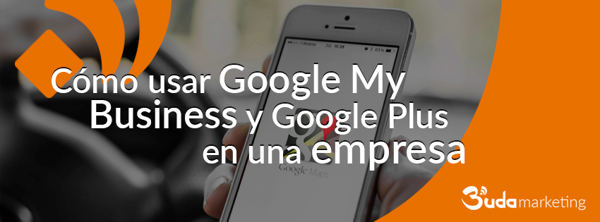 Cómo usar Google My Business y Google Plus en una empresa