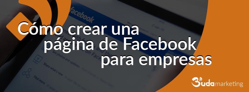 Cómo crear una página de Facebook para empresas