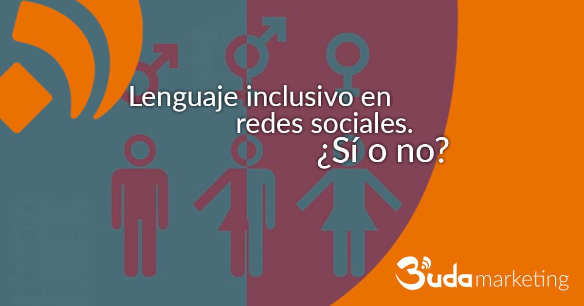 Lenguaje inclusivo en redes sociales. Sí o noPROMO FB
