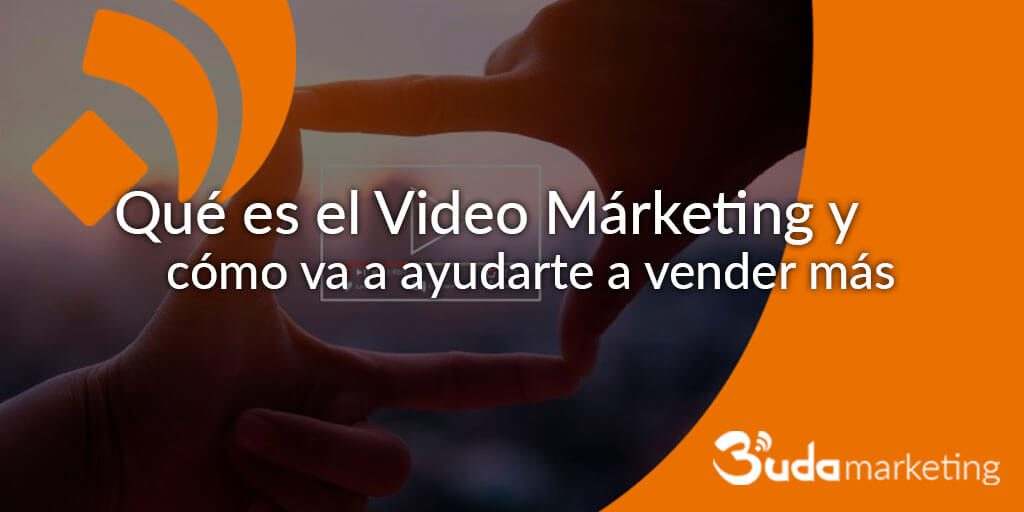Qué es el Video Márketing