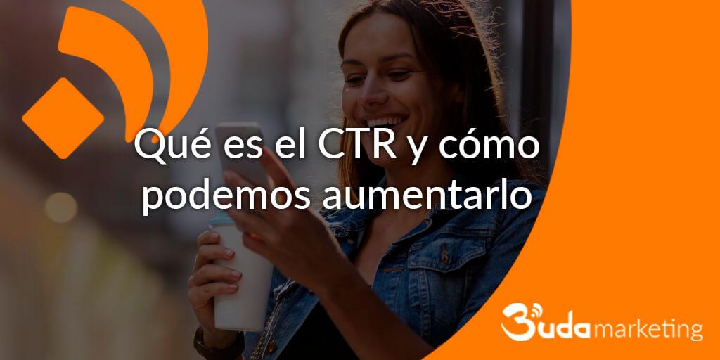Qué es el CTR y cómo podemos aumentarlo