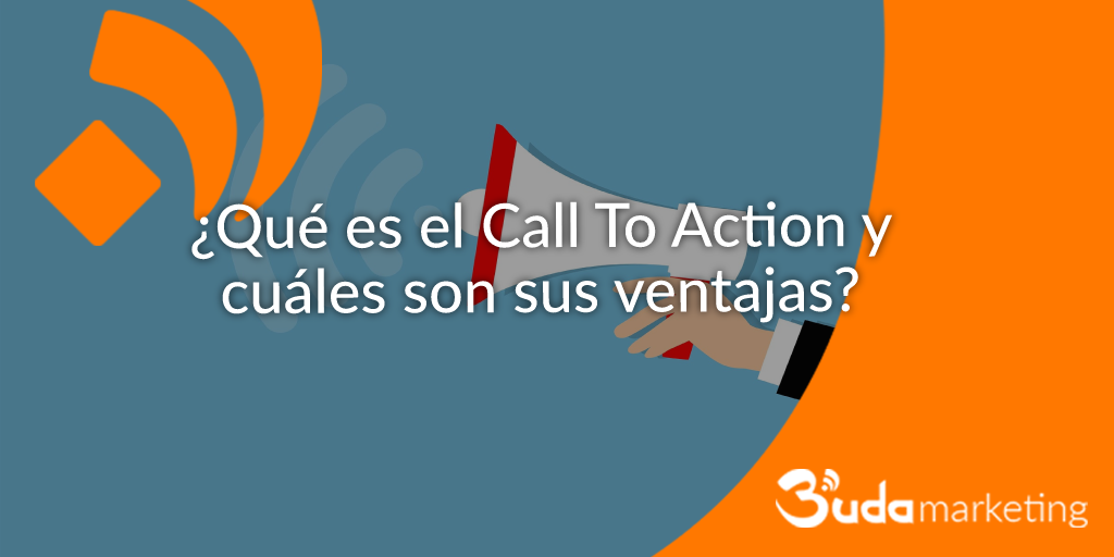 ¿Qué es el Call To Action y cuáles son sus ventajas?