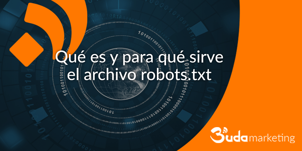 Qué es y para qué sirve el archivo robots.txt