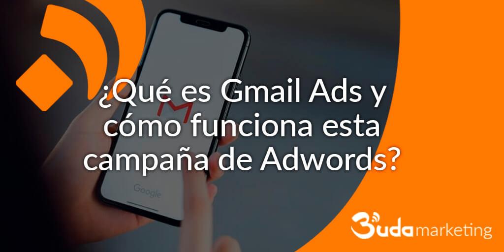 ¿Qué es Gmail Ads y cómo funciona esta campaña de Adwords?